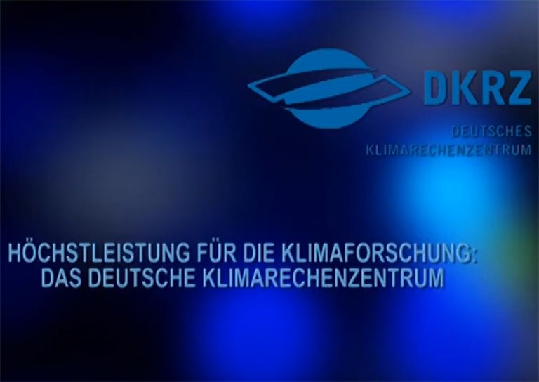 """DKRZ Video: """"Höchstleistung für die Klimaforschung"""" (2009)"""